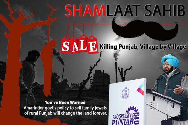 Amarinder govt's nefarious plan to steal Shamlat Lands will spell death knell of Punjab